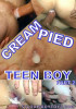 Cream Pied Teen Boy 2 (2011)