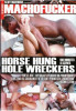 MachoFucker - Horse hung burrow wreckers