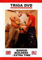 Triga Films - Banging Builders Extra Time