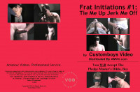Download Frat Initiations #1: Tie Me Up Jerk Me Off