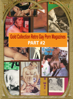 Gold Collection Retro Gay Porn Magazines – Part 2