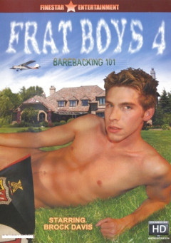 Frat Boys 4: Barebacking 101 (2007)