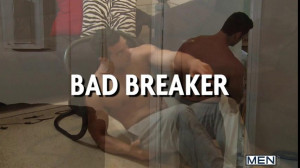 Bad Breaker