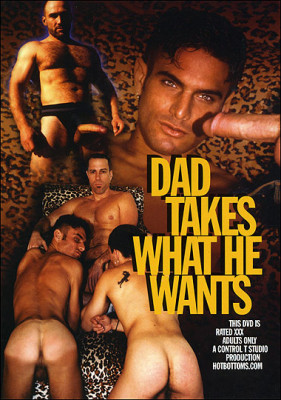 Dad Takes What He Wants Cover Front