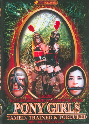 Pony Girls – Tamed Trained & Tortured (2006\DVDRip)