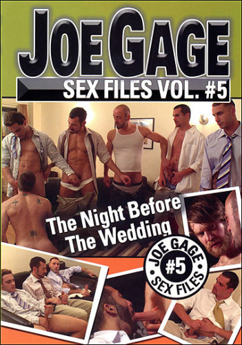 Joe Gage Sex Files 5 The Night Before the Wedding