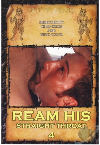 Ream His Straight Throat 4 (2007)