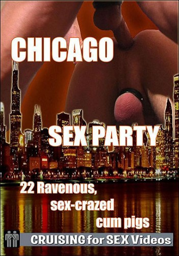 Cruising For Sex – Chicago Sex Party (2010)