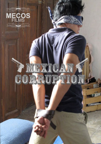 Mecos Films – Corrupcion Mexicana (2010)