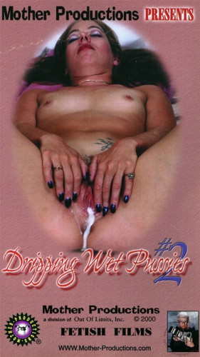 Dripping Wet Pussies 2 - Only HD
