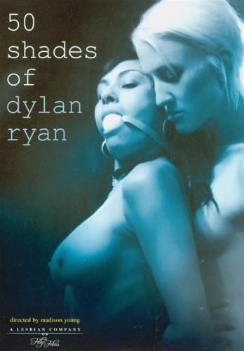 50 Shades Of Dylan Ryan