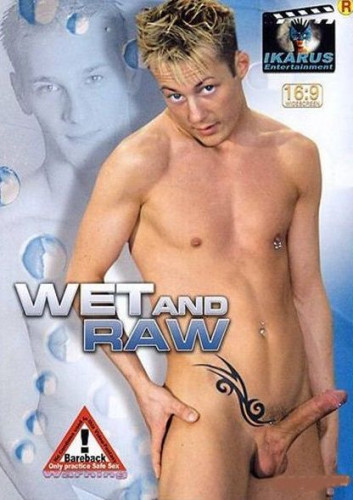 Wet And Raw