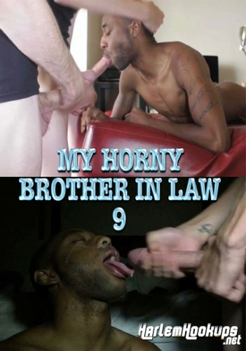 Harlem Hookups — My Horny boy In Law 9