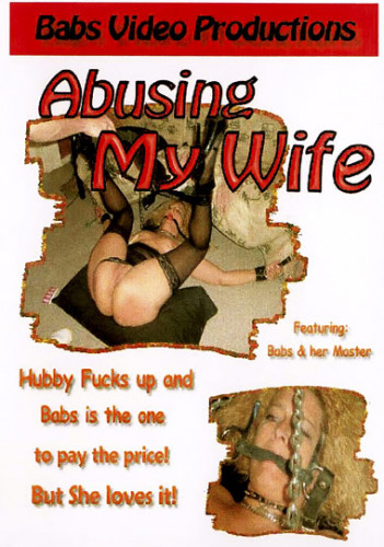 Abusing My Wife