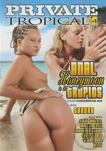 Private Tropical part 37: Anal Honeymoon In The Tropics