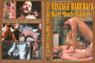 Vintage Bareback Hairy Muscle Daddy Pt. 1