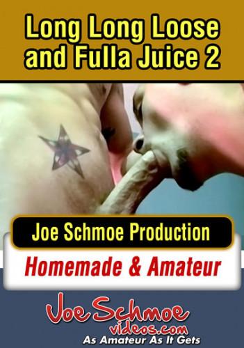 Joe Schmoe – Long Long Loose And Fulla Juice Vol.2