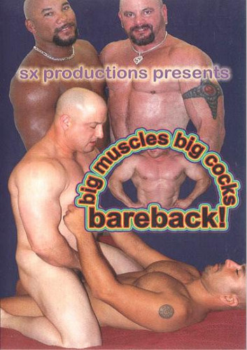 Big Muscles Big Cocks All Bareback