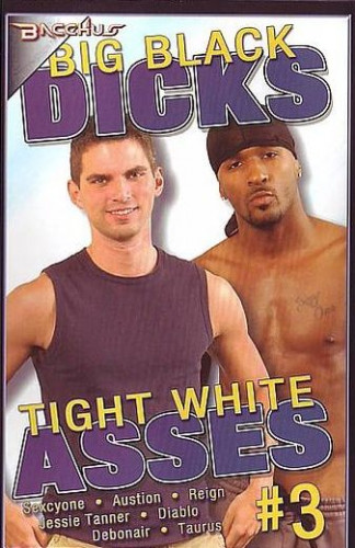 Big Black Dicks : Tight White Asses #3