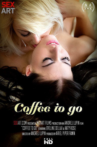 Eveline Dellai, Katy Rose — Coffee To Go FullHD 1080p