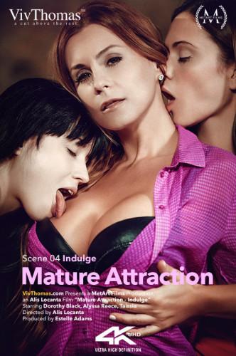 Alyssa Reece, Dorothy Black, Taissia A — Mature Attraction Episode 4 - Indulge (2016)