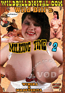 Wild Bill's Milking Time #2