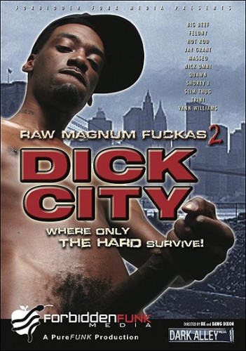 Dick City Raw Magnum Fuckas vol.2