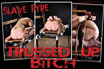 Fyre | Trussed Up Bitch