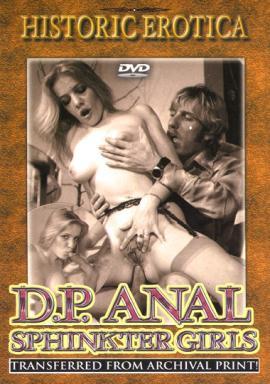 Historic Erotica (D.P.Anal Sphinkter Girls)
