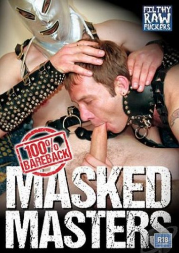 Masked Masters (Filthy Raw Fuckers)