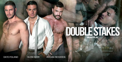 Men at Play - Double Stakes - Dato Foland, Klein Kerr, Rogan Richards - dick, while, likes