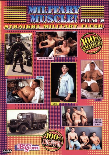 The Body Shoppe – Military Muscle! Film 2: Straight Military Flesh