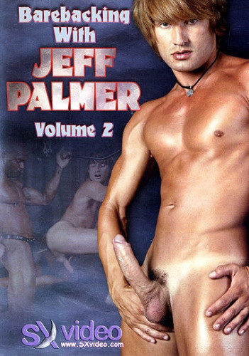 Barebacking With Jeff Palmer Vol. 2