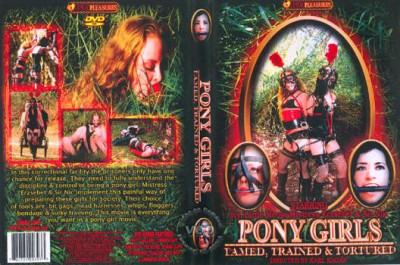 Pony Girls – Tamed Trained and Tortured