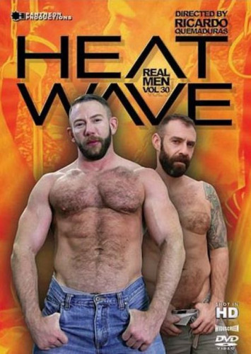 Real Men 30 - Heat Wave