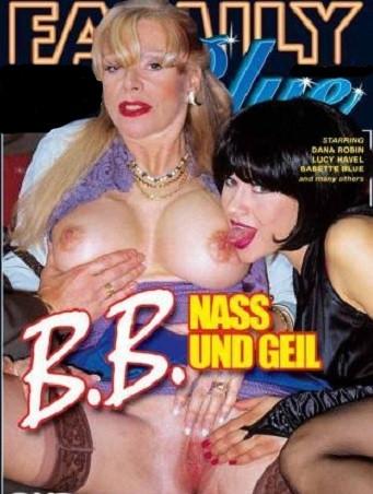 B.B. Nass und Geil