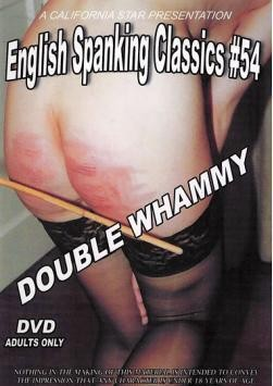 English Spanking Classics 54 - Double Whammy