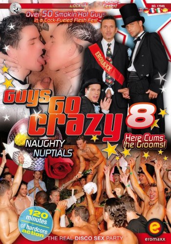 Guys Go Crazy 8 – Naughty Nuptials