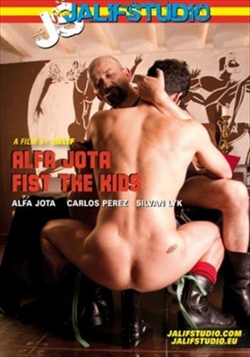 Alfa Jota Fist The Kids , homosexual balls chin.