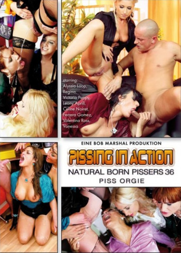 Pissing in Action - Natural Born Pissers 36 - Piss Orgy