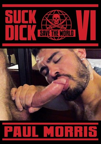 Suck Dick Save The World vol 6