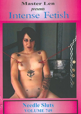 Intense Fetish Volume 749 - Needle Sluts