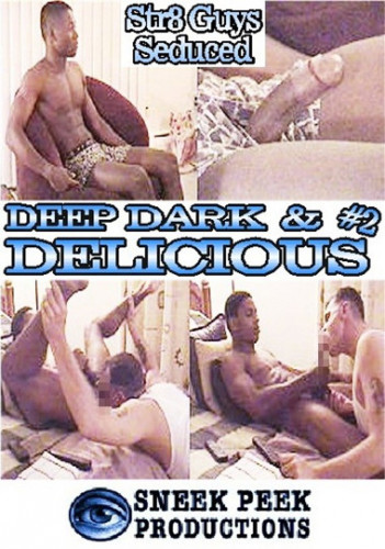 Sneek Peek  - Deep, Dark, And Delicious #2