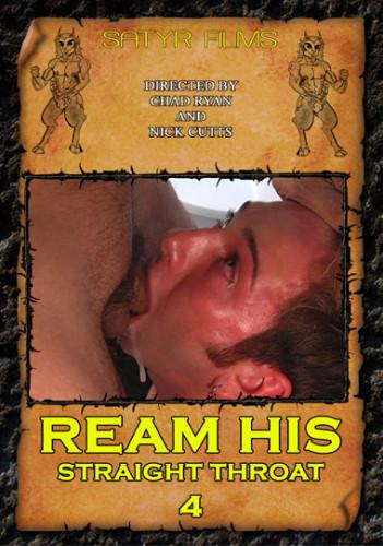 Ream His Straight Throat vol..4