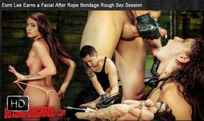 SexualDisgrace - Jan 22, 2015 - Esmi Lee Earns a Facial After Rope Bondage Rough Sex Session