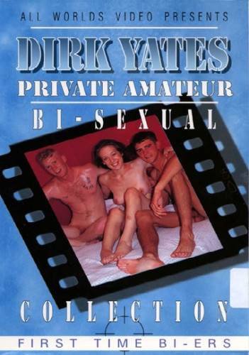 Dirk Yates Private Amateur - Bisexual Collection Vol 153