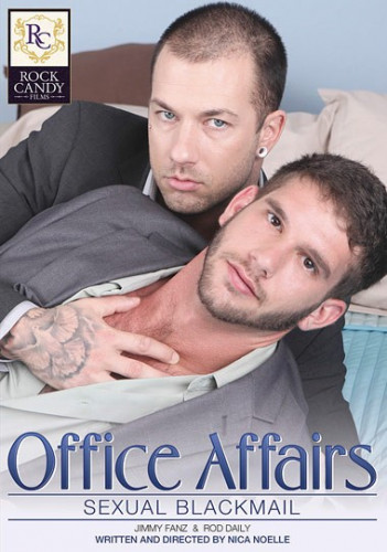R Candy - Office Affairs - Sexual Blackmail - Rod Daily & Jimmy Fanz