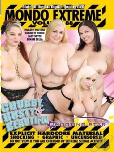 Mondo Extreme 88 - Chubby, Busty And Beautiful (2010)