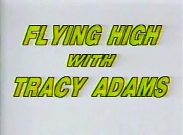 Flying High With Tracy Adams