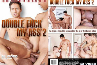 Double Fuck My Ass Part 2